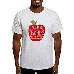 I Support Teachers T-Shirt
