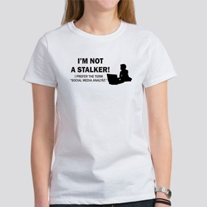 not a stalker Women's T-Shirt