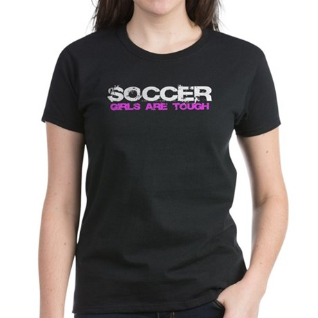 Soccer girls are tough Women's Dark T-Shirt