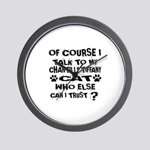 Of Course I Talk To My Chantilly Tiffan Wall Clock