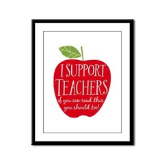 I Support Teachers Framed Panel Print