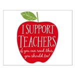 I Support Teachers Small Poster