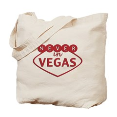 Never in Vegas Tote Bag