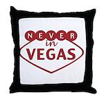 Never in Vegas Throw Pillow