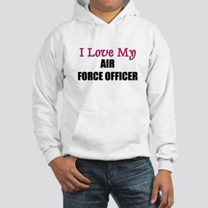 I Love My AIR FORCE OFFICER Hooded Sweatshirt
