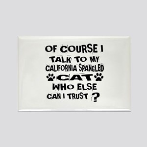 Of Course I Talk To My California Rectangle Magnet