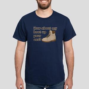 My Boot Up Your Ass Dark T-Shirt