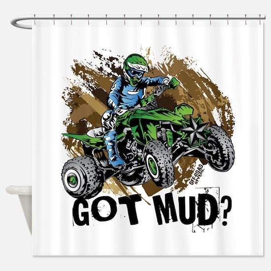 Got Mud ATV Quad Shower Curtain