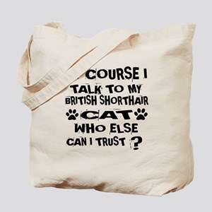 Of Course I Talk To My British Shorthair Tote Bag
