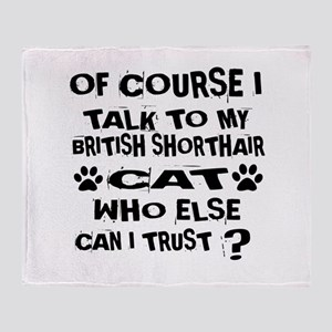 Of Course I Talk To My British Short Throw Blanket