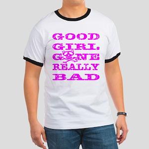 Good Girl Gone Really Bad Ringer T