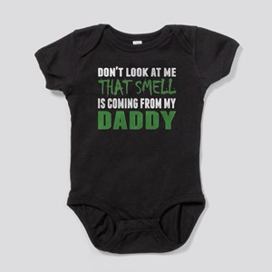 That Smell Is Coming From My Daddy Baby Bodysuit