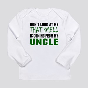 That Smell Is Coming From My Uncle Long Sleeve T-S