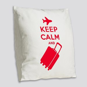 Keep Calm and Carry on Luggage Burlap Throw Pillow