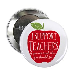 "I Support Teachers 2.25"" Button"