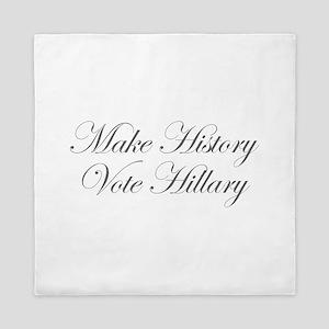 Make History Vote Hillary-Edw gray 470 Queen Duvet