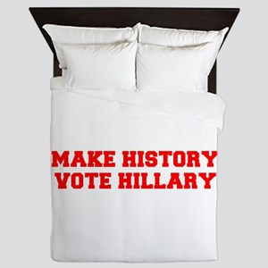 Make History Vote Hillary-Fre red 600 Queen Duvet