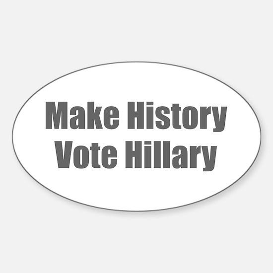 Make History Vote Hillary-Imp gray 400 Decal