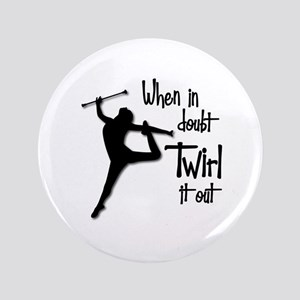 TWIRL IT OUT Button