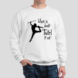 TWIRL IT OUT Sweatshirt