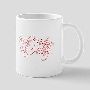 Make History Vote Hillary-Scr red 440 Mugs