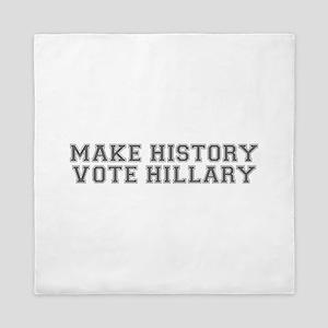 Make History Vote Hillary-Var gray 500 Queen Duvet