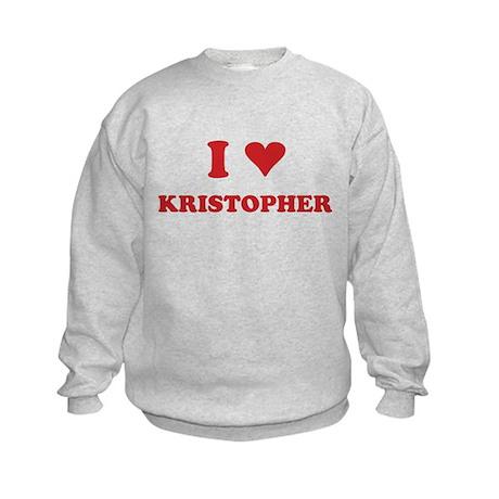 I LOVE KRISTOPHER Kids Sweatshirt