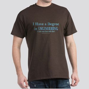 I HAVE A DEGREE Dark T-Shirt