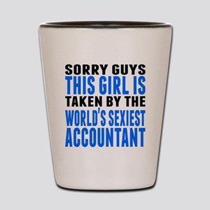Taken By The Worlds Sexiest Accountant Shot Glass