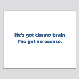 He's Got Chemo Brain Small Poster
