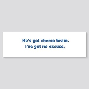 He's Got Chemo Brain Sticker (Bumper)