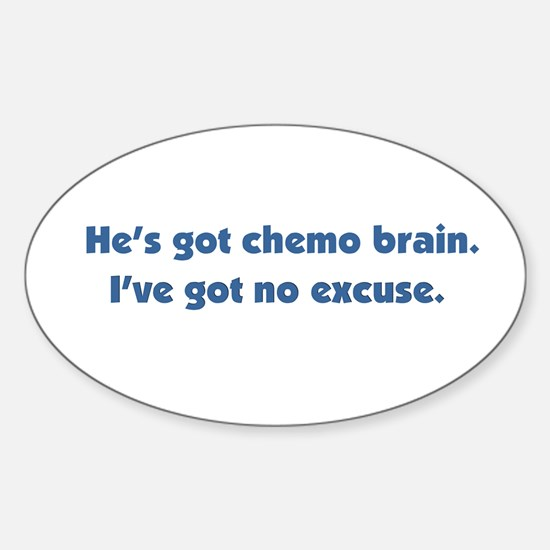 He's Got Chemo Brain Sticker (Oval)