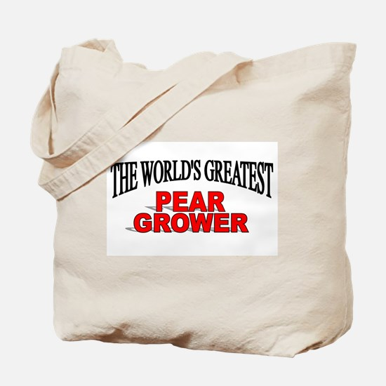 """The World's Greatest Pear Grower"" Tote Bag"