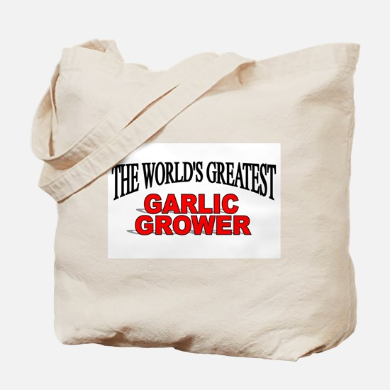 """The World's Greatest Garlic Grower"" Tote Bag"