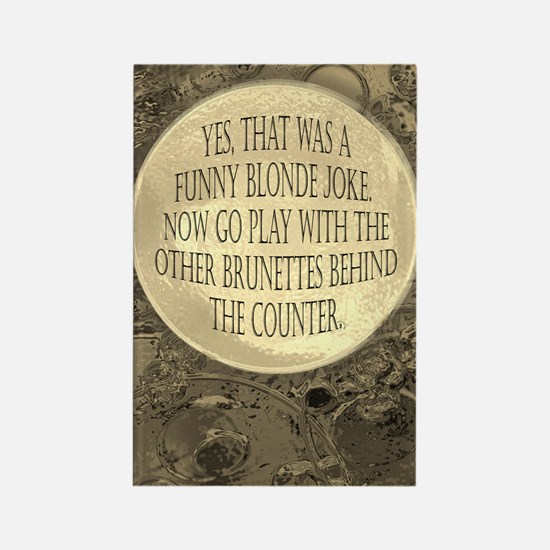 Funny Blonde joke Rectangle Magnet