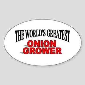 """The World's Greatest Onion Grower"" Oval Sticker"