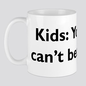 You Just Can't Beat Kids! Mug