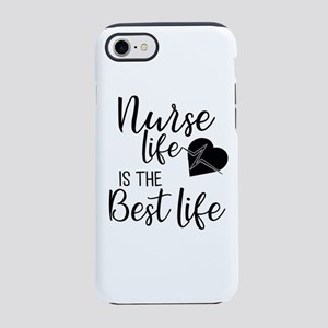 Nurse Life is the Best Life iPhone 7 Tough Case