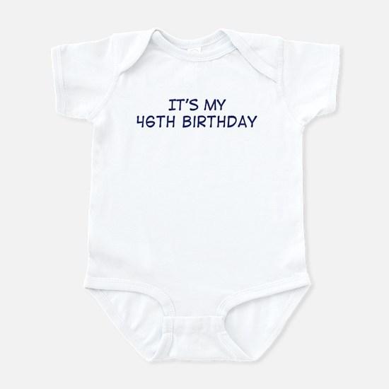 Its my 46th Birthday Infant Bodysuit