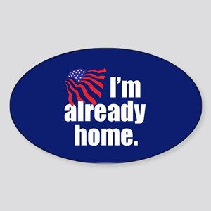 I'm Already Home Sticker (Oval)