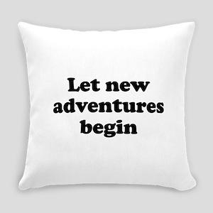 Let New Adventures Begin Everyday Pillow