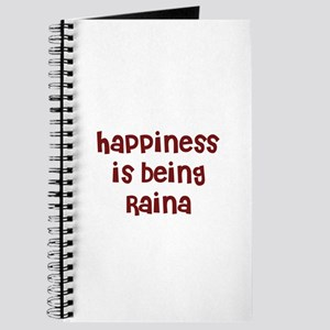 happiness is being Raina Journal