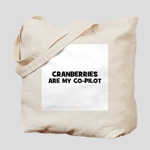cranberries are my co-pilot Tote Bag