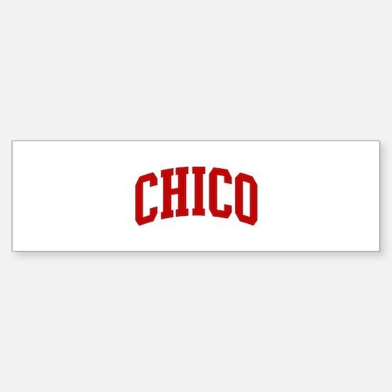 CHICO (red) Bumper Bumper Bumper Sticker