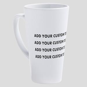 Add Custom Text/Name 17 oz Latte Mug