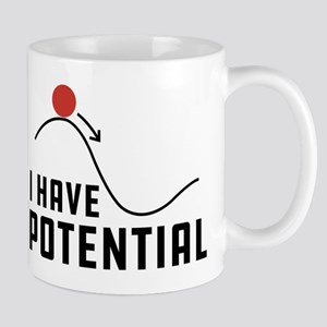 I Have Potential 11 oz Ceramic Mug