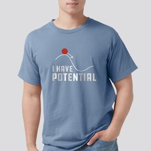 I Have Potential Mens Comfort Colors Shirt
