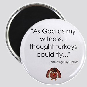 I thought turkeys could fly... Magnet