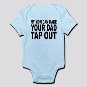 My Mom Can Make Your Dad Tap Out Body Suit
