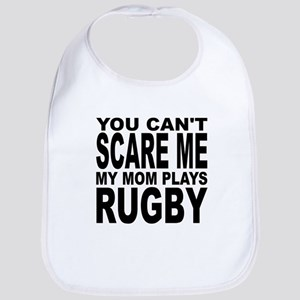 You Cant Scare Me My Mom Plays Rugby Bib